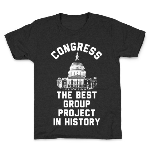 Congress Best Group Project In History Kids T-Shirt