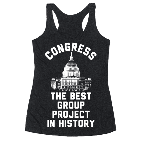 Congress Best Group Project In History Racerback Tank Top