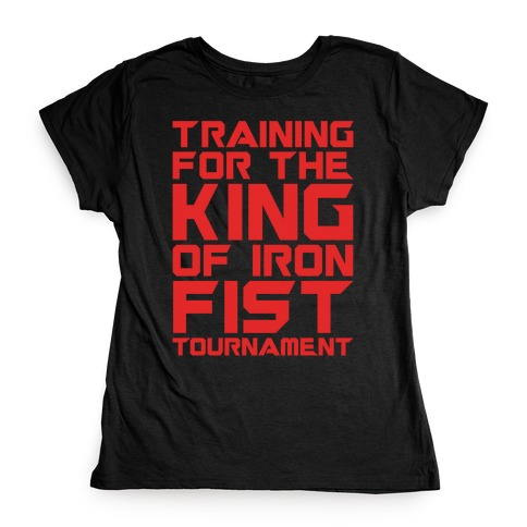 Training For The King of Iron Fist Tournament Parody White Print Womens T-Shirt