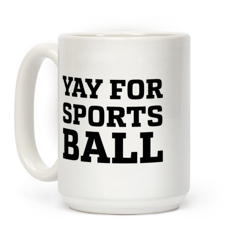Yay for Sportsball Coffee Mug