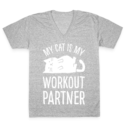My Cat Is My Workout Partner V-Neck Tee Shirt