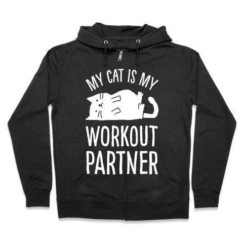 My Cat Is My Workout Partner Zip Hoodie