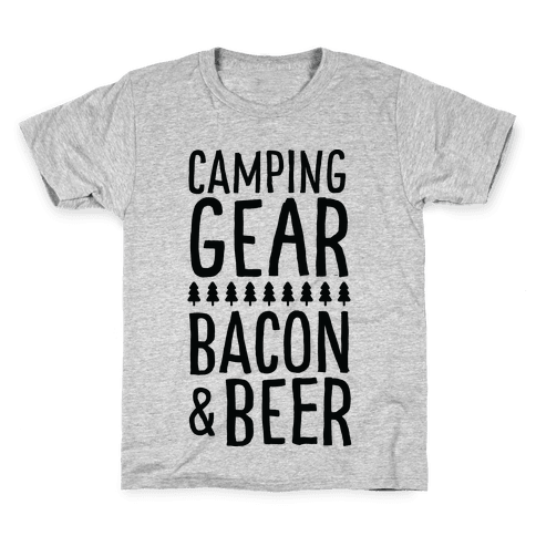 Camping Gear, Bacon, & Beer Kids T-Shirt