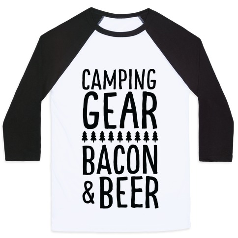 Camping Gear, Bacon, & Beer Baseball Tee