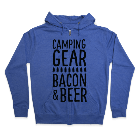 Camping Gear, Bacon, & Beer Zip Hoodie