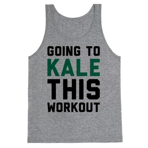 Going To Kale This Workout Tank Top