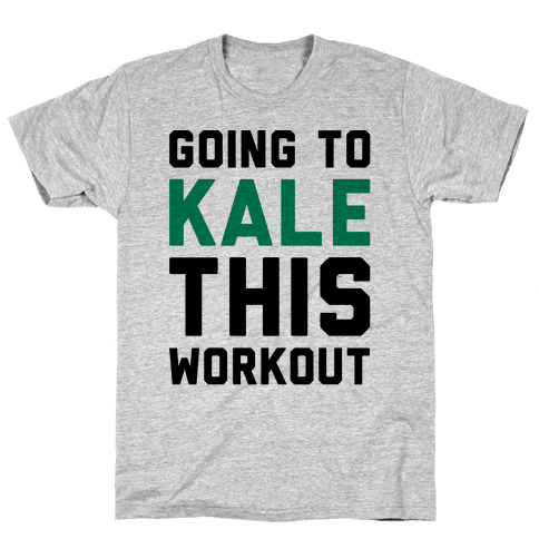 Going To Kale This Workout Mens/Unisex T-Shirt