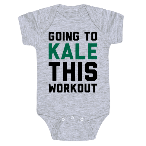 Going To Kale This Workout Baby Onesy
