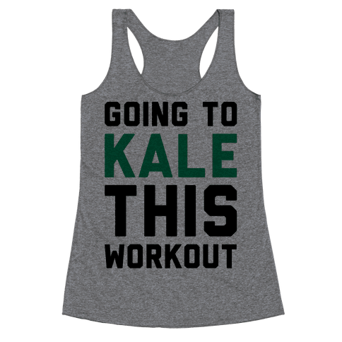Going To Kale This Workout  Racerback Tank Top