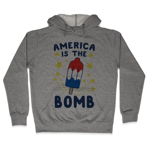 America is the Bomb - Pop Hooded Sweatshirt
