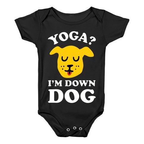 Yoga? I'm Down Dog Baby Onesy
