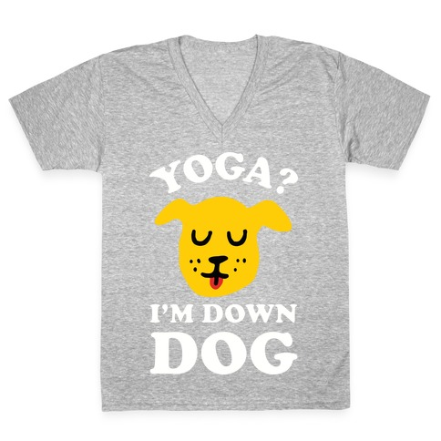 Yoga? I'm Down Dog V-Neck Tee Shirt
