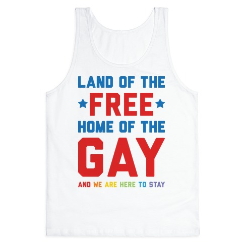Land Of The Free Home Of The Gay Tank Top