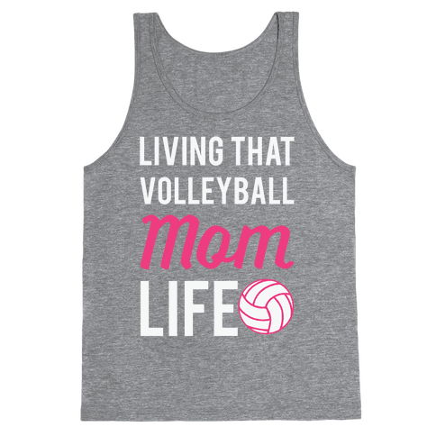Living that Volleyball Mom Life Tank Top