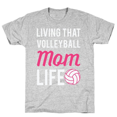 Living that Volleyball Mom Life Mens T-Shirt