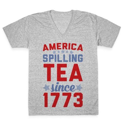 America: Spilling Tea Since 1773 V-Neck Tee Shirt