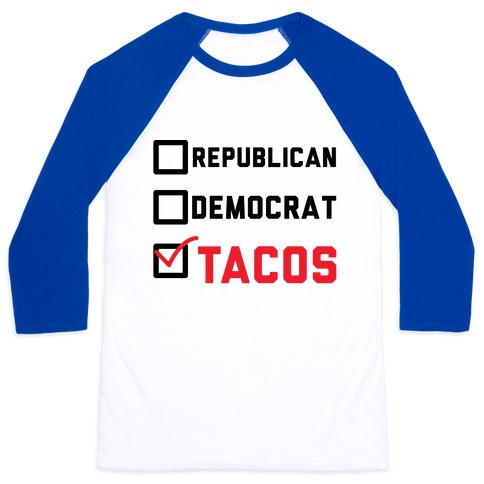 Republican Democrat Tacos Baseball Tee