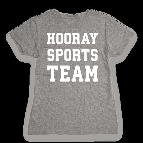 Hooray Sports Team Womens T-Shirt