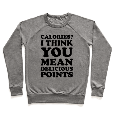Calories? I Think You Mean Delicious Points Pullover