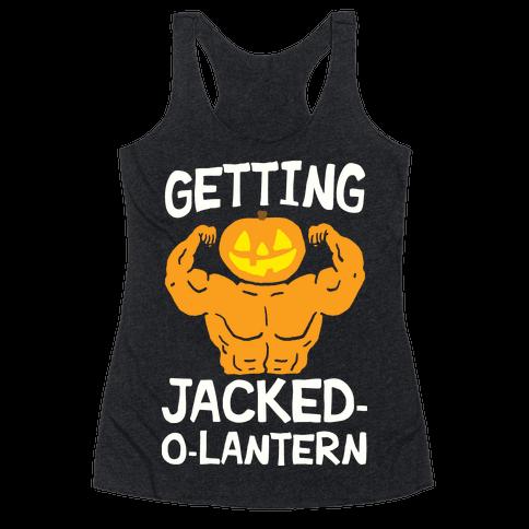 Getting Jacked-O-Lantern Racerback Tank Top
