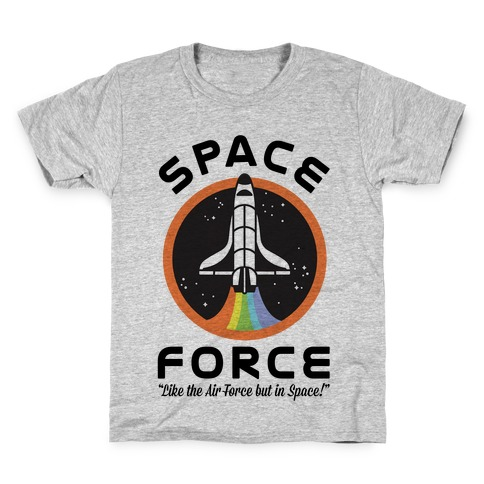 5f29b622b5 Space Force Like the Air Force But In Space T-Shirt | Merica Made