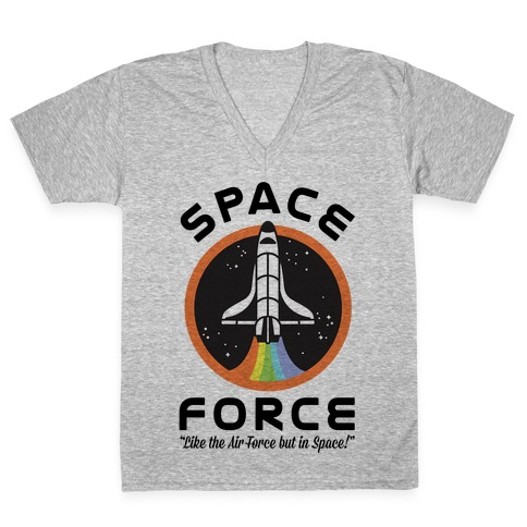 Space Force Like the Air Force But In Space V-Neck Tee Shirt