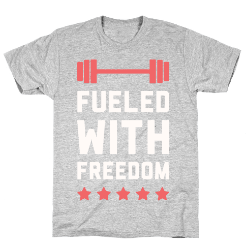 Fueled With Freedom Mens/Unisex T-Shirt