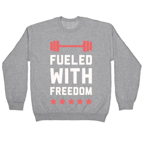 Fueled With Freedom Pullover