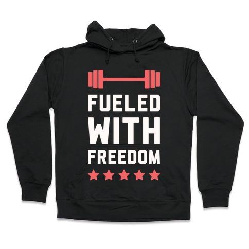 Fueled With Freedom Hooded Sweatshirt
