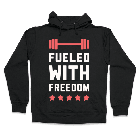 Fueled With Freedom Hooded Sweatshirt