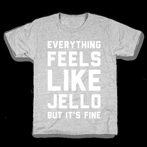 Everything Feels Like Jello (White) Kids T-Shirt