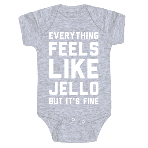Everything Feels Like Jello (White) Baby Onesy