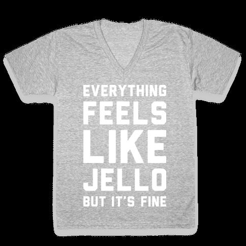 Everything Feels Like Jello (White) V-Neck Tee Shirt