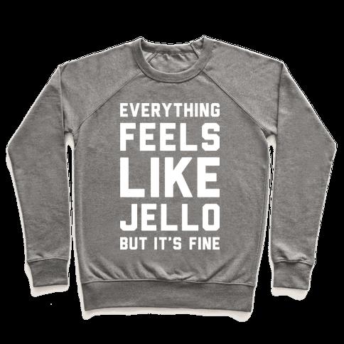 Everything Feels Like Jello (White) Pullover