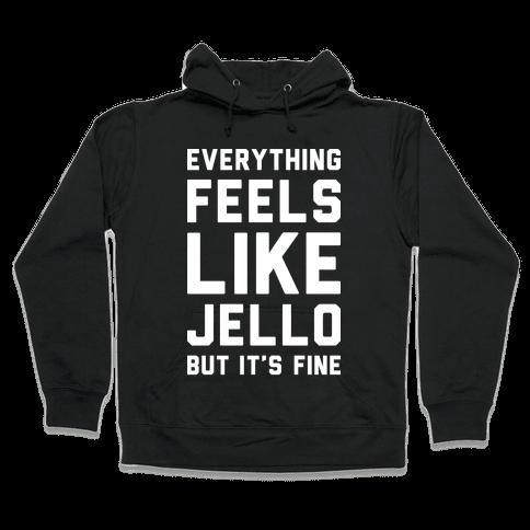 Everything Feels Like Jello (White) Hooded Sweatshirt