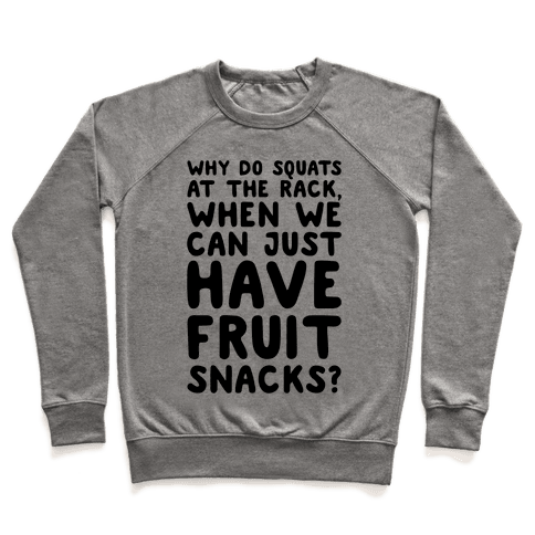Why Do Squats At The Rack When We Can Just Have Fruit Snacks Pullover