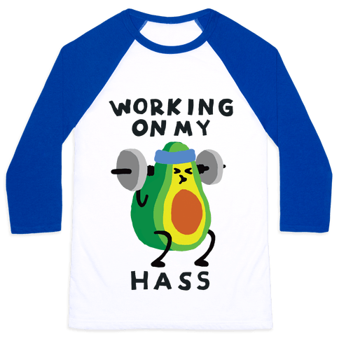 Working On My Hass Baseball Tee