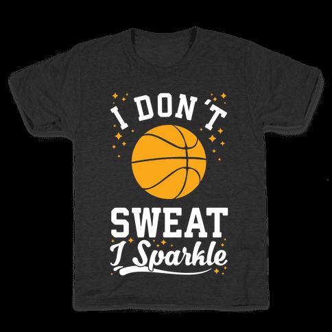I Don't Sweat I Sparkle Basketball Kids T-Shirt