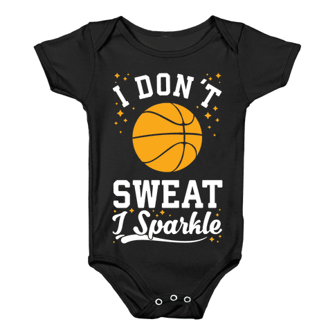 I Don't Sweat I Sparkle Basketball Baby Onesy