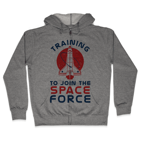 Training to Join the Space Force Zip Hoodie
