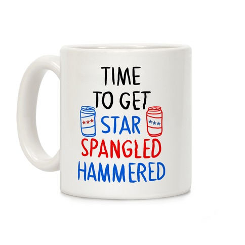 Time To Get Star Spangled Hammered Coffee Mug
