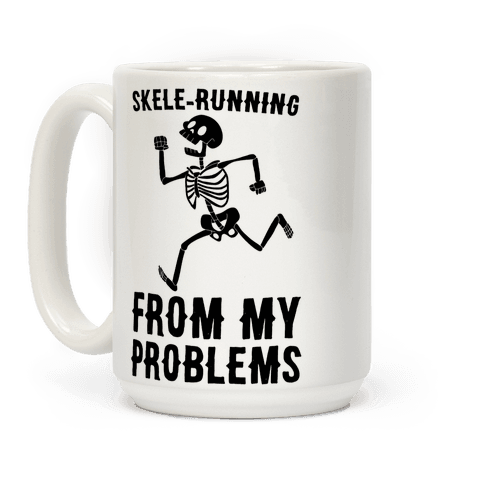 Skele-running From My Problems Coffee Mug
