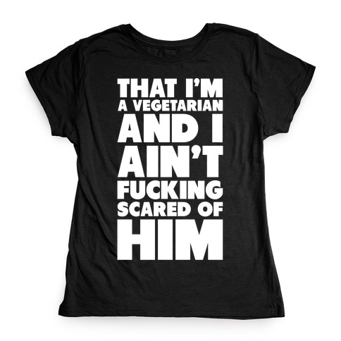 That I'm a Vegetarian Womens T-Shirt
