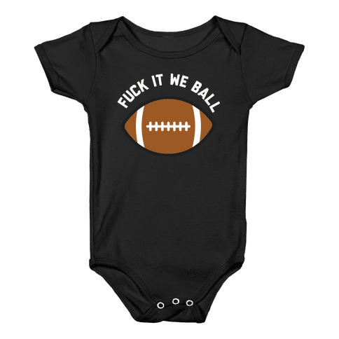 F*** It We Ball (Football) Baby Onesy