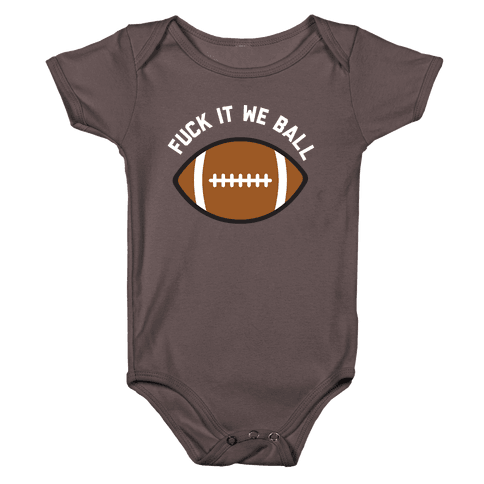 F*** It We Ball (Football) Baby One-Piece