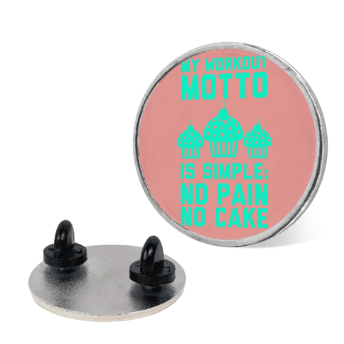 No Pain No Cake pin