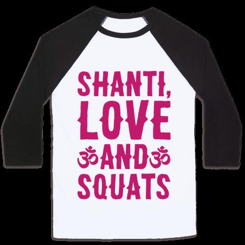 Shanti Love and Squats Baseball Tee