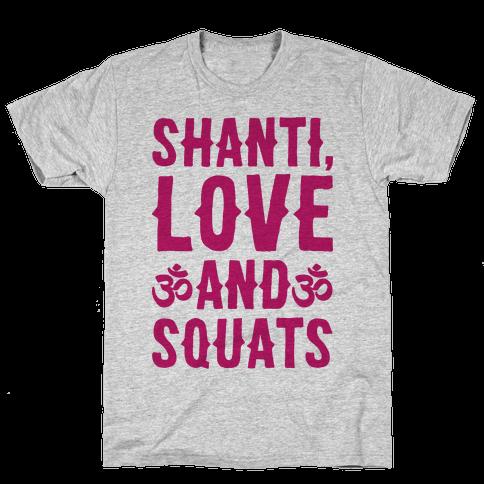 Shanti Love and Squats Mens T-Shirt