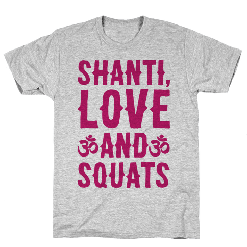 Shanti Love and Squats Mens T-Shirt