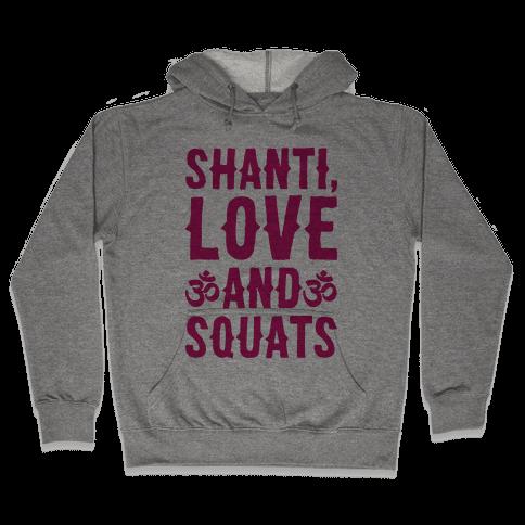 Shanti Love and Squats Hooded Sweatshirt